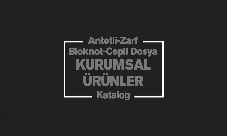 Kurumsal Kimlik, Antetli, Zarf, Bloknot, Cepli Dosya, Katalog,